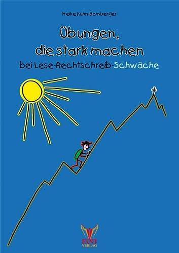 Übungen, die stark machen bei Lese-Rechtschreib-Schwäche: Heike Kuhn-Bamberger
