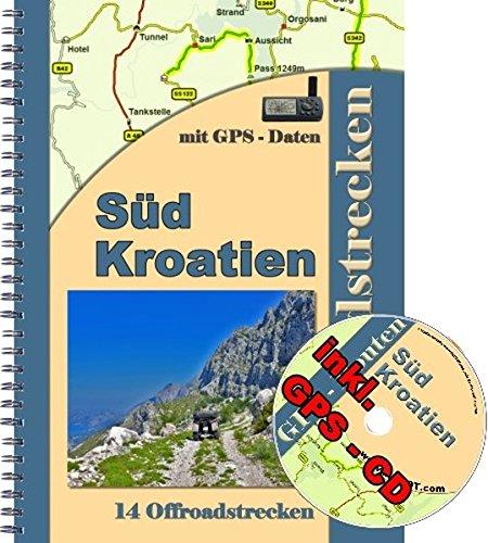9783943711134: Offroad Reiseführer Kroatien Süd für Geländewagen und Enduro ( inkl. GPS - Daten - CD ): 13 Offroadstrecken auf Kroatien Süd inkl. einer GPS - CD mit Routen fürs Navi