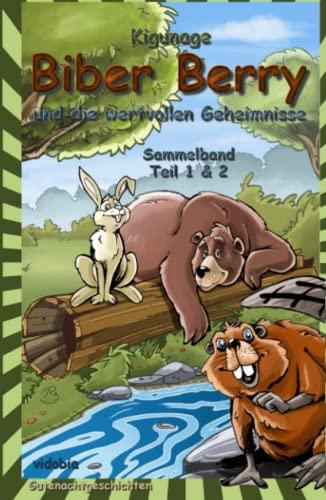 9783943712322: Biber Berry und die wertvollen Geheimnisse: Sammelband Teil 1&2 (Gutenachtgeschichten)