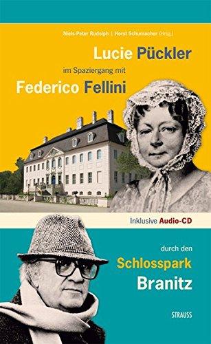 9783943713107: Lucie Pückler im Spaziergang mit Federico Fellini durch den Schlosspark Branitz
