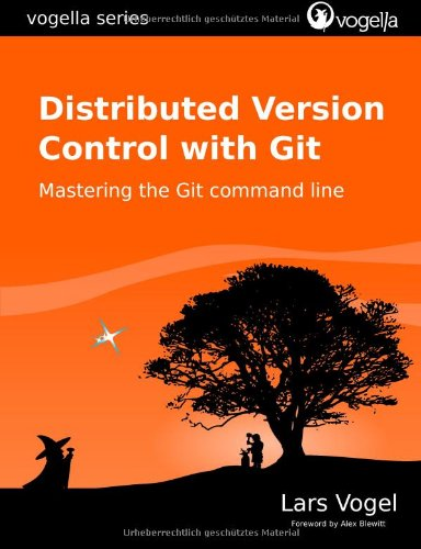 9783943747065: Distributed Version Control with Git: Mastering the Git command line: 3 (vogella)