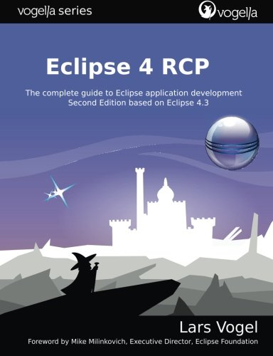 9783943747072: Eclipse 4 RCP: The complete guide to Eclipse application development (vogella series)