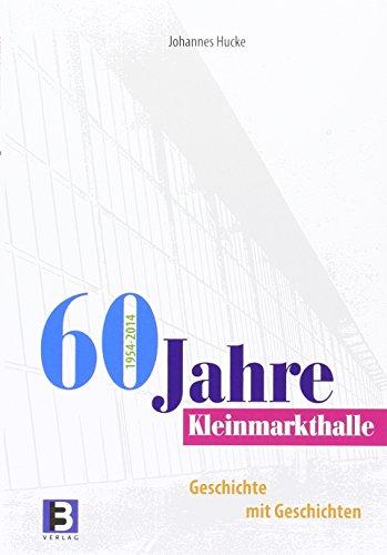 9783943758610: 60 Jahre Kleinmarkthalle