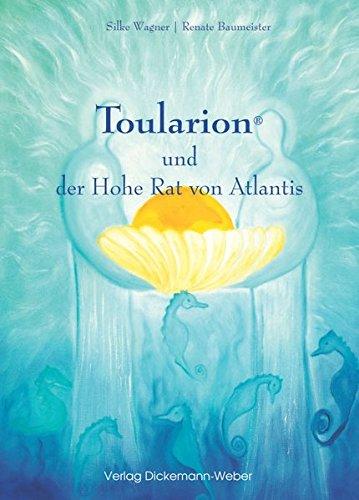 9783943772104: Toularion und der hohe Rat von Atlantis: Bild- und Textbotschaften zur Klärung Deiner atlantischen Vergangenheit