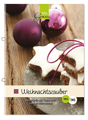 9783943807028: Weihnachtszauber: Die besten Rezepte für den Thermomix rund um Weihnachten