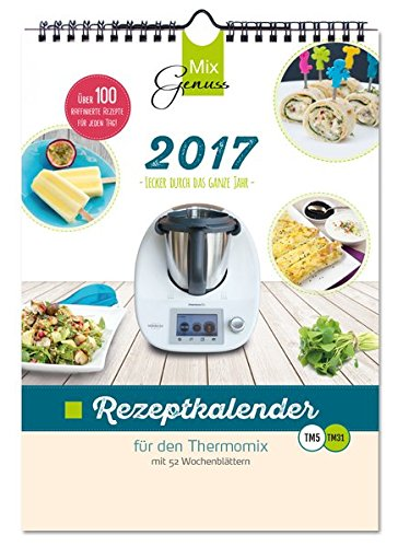 9783943807882: MixGenuss REZEPTKALENDER 2017 für den Thermomix: Lecker durch das ganze Jahr!
