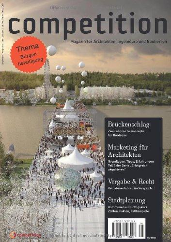 9783943823042: competition (Ausgabe 5 / Oktober - Dezember 2013) / Gebäudeschwerpunkt: Stadtplanung; Thema: Bürgerbeteiligung; 1. Teil der Serie `Erfolgreich ... Matrix der Vergabeverfahren im Vergleich