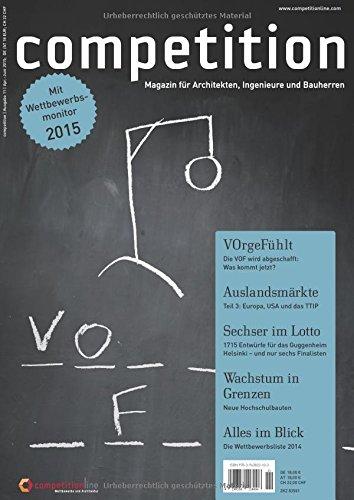 9783943823103: competition (Ausgabe 11/April-Juni 2015)/Wettbewerbsmonitor 2015; Schwerpunkt: Hochschulbauten; dritter Teil der Serie Auslandsmärkte; Vergabe und Recht: Die VOF wird abgeschafft