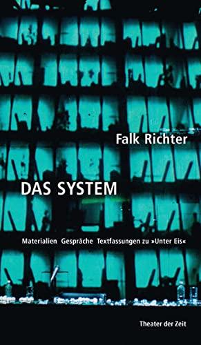 9783943881653: Das System: Materialien Gespräche Textfassungen zu