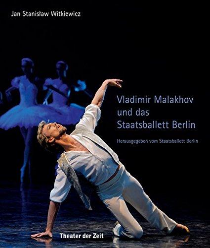 9783943881707: Vladimir Malakhov und das Staatsballett Berlin