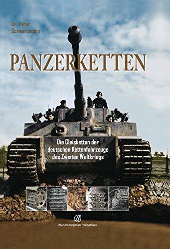 9783943883008: Panzerketten: Die Gleisketten der deutschen Kettenfahrzeuge des Zweiten Weltkrieges