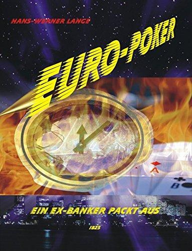 9783943885002: Euro-Poker, Ein Ex-Banker packt aus