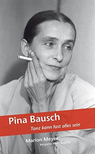 9783943886078: Pina Bausch: Tanz kann fast alles sein