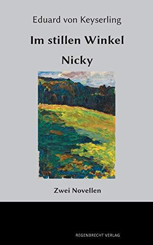Im stillen Winkel. Nicky: Zwei Novellen: Eduard von Keyserling