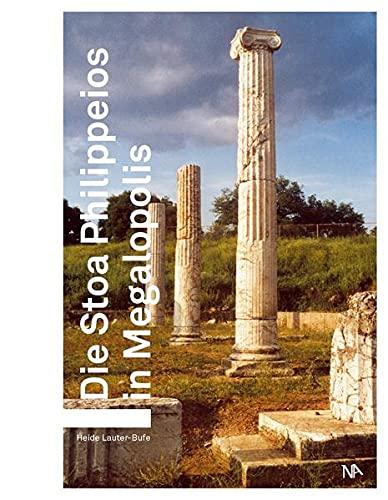 9783943904789: Die Stoa Philippeios in Megalopolis
