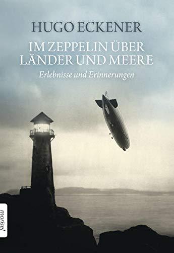9783943915013: Im Zeppelin über Länder und Meere