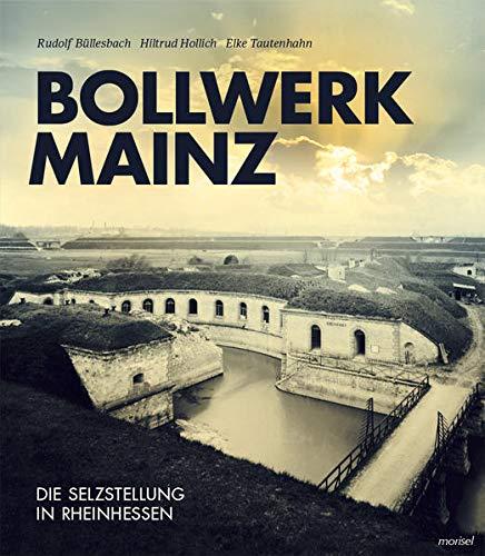 9783943915044: Bollwerk Mainz: Die Selzstellung in Rheinhessen