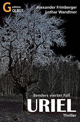 9783943926095: Uriel – Thriller: Benders vierter Fall