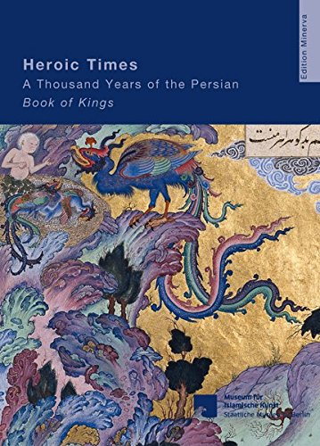 9783943964035: Heroic Times: A Thousand Years of the Persian Book of Kings