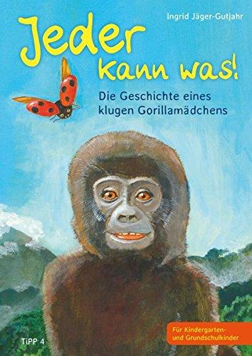 9783943969078: Jeder kann was!: Die Geschichte eines klugen Gorillamädchens
