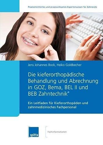 Die kieferorthopädische Behandlung und Abrechnung in GOZ, Bema, BEL II und BEB Zahntechnik&reg...