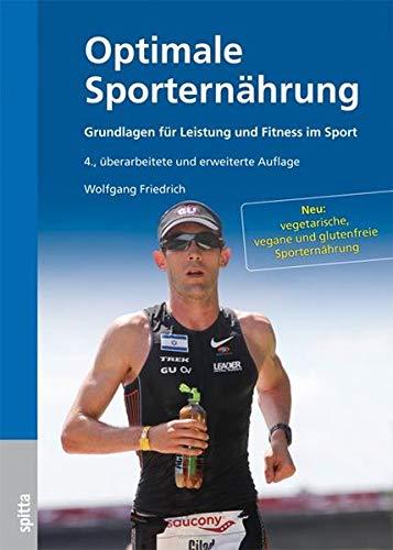 Optimale Sporternährung: Grundlagen für Leistung und Fitness im Sport (Paperback): Wolfgang ...