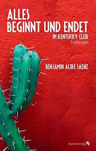 9783943999150: Alles beginnt und endet im Kentucky Club: Erzählungen