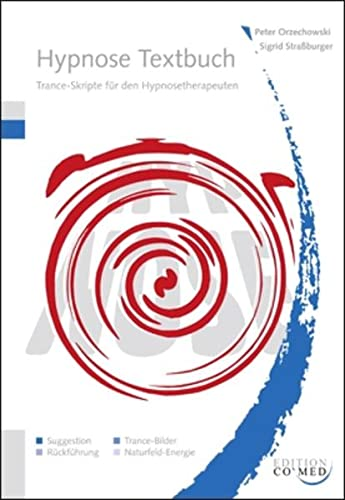 9783944002118: Hypnose Textbuch: Trance-Skripte f�r den Hypnosetherapeuten