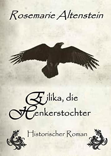 9783944028521: Eilika, die Henkerstochter - Historischer Roman