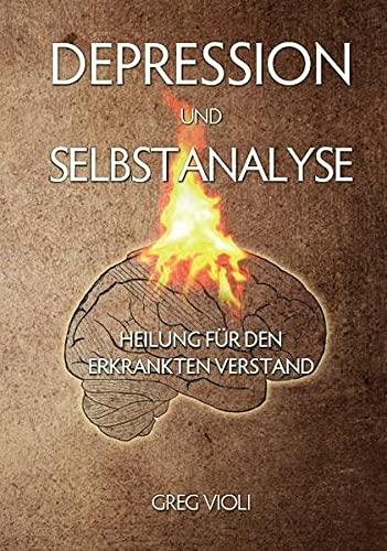 9783944038001: Depression und Selbstanalyse: Heilung für den Erkrankten Verstand