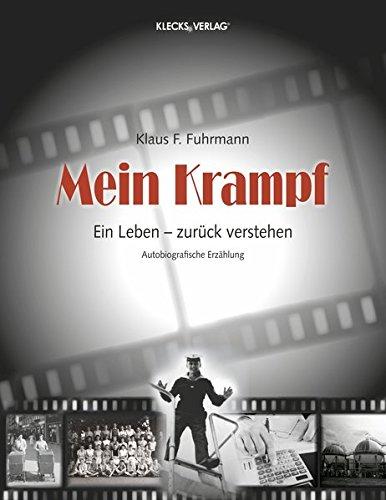 Mein Krampf: Ein Leben - zurück verstehen: Klaus Fuhrmann