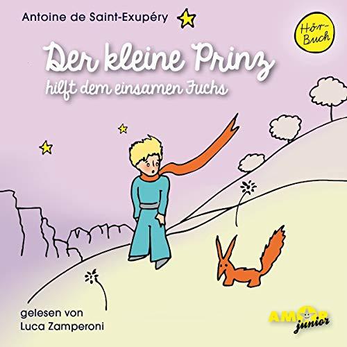 Der kleine Prinz 10 hilft dem einsamen Fuchs: Antoine de Saint-Exup�ry