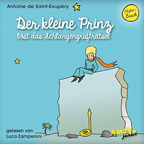 Der kleine Prinz 12 löst das Schlangengrufträtsel: Antoine de Saint-Exup�ry