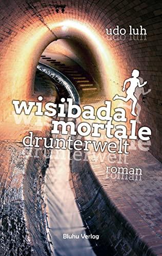 Wisibada Mortale: Drunterwelt: Udo Luh