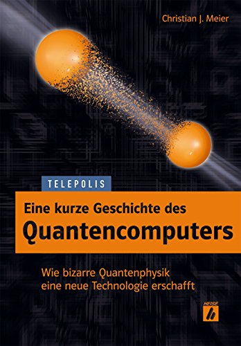9783944099064: Eine kurze Geschichte des Quantencomputers (TELEPOLIS)