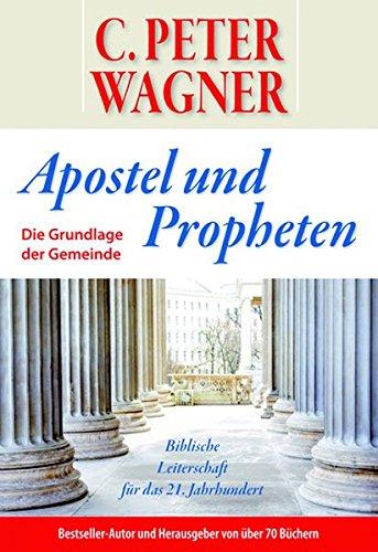 9783944108407: Apostel und Propheten: Die Grundlage der Gemeinde