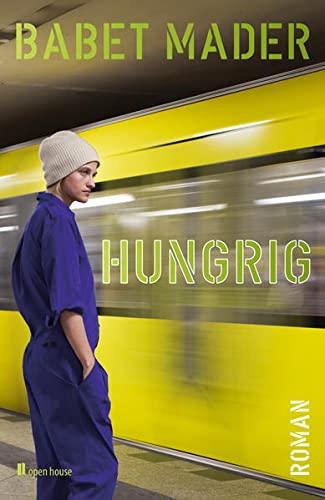 9783944122007: hungrig. roman