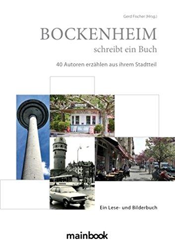 9783944124803: Bockenheim schreibt ein Buch: 40 Autoren erzählen aus ihrem Stadtteil
