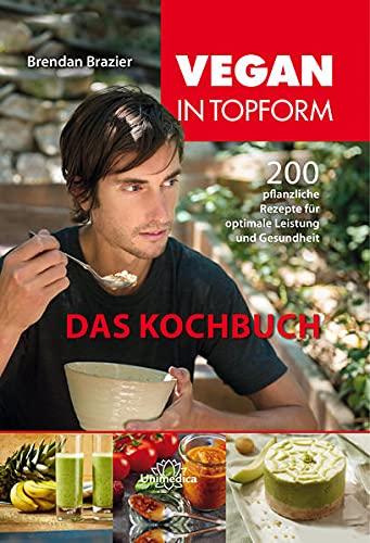 9783944125176: Vegan in Topform - das Kochbuch