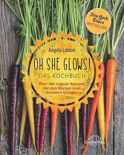 9783944125497: Oh She Glows - Das Kochbuch