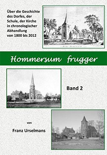 9783944146133: Hommersum frugger: Über die Geschichte des Dorfers, der Schule, der Kirche in chronologischer Abhandlung von 1800 bis 2012