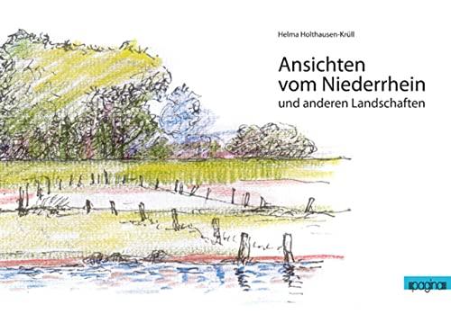 Ansichten vom Niederrhein und anderen Landschaften: Gudrun Siekmann