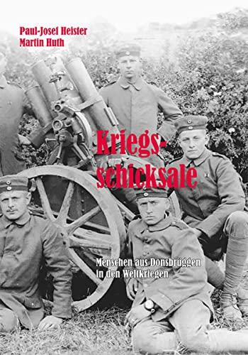 9783944146324: Kriegsschicksale: Menschen aus Donsbr�ggen in den Weltkriegen