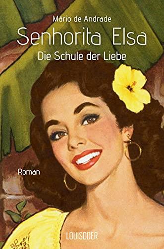 Senhorita Elsa: Die Schule der Liebe (Hardback): Mário de Andrade