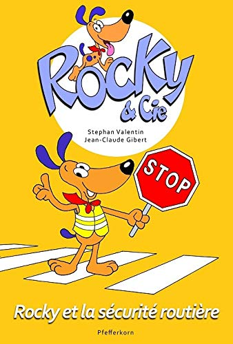 9783944160122 - Stephan Valentin: Rocky et Cie, tome 4 : Rocky et la sécurité routière - Livre