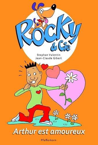 9783944160191 - Stephan Valentin: Rocky & Cie, Tome 6 : Arthur est amoureux - Livre