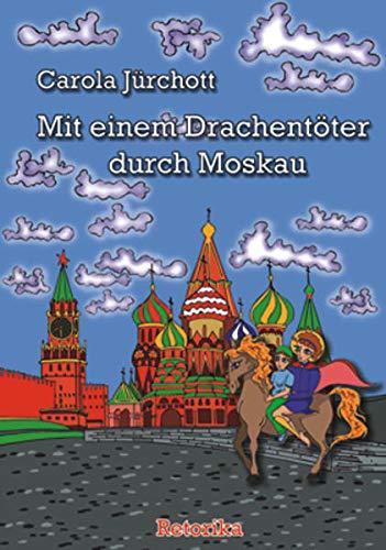 9783944172095: Mit einem Drachentöter durch Moskau.