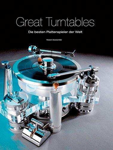 Great Turntables: Die besten Plattenspieler der Welt: Robert Glückshöfer