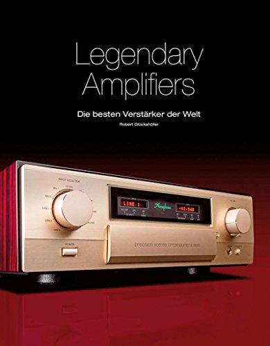Legendary Amplifiers: Die besten Verstärker der Welt: Robert Gl�cksh�fer