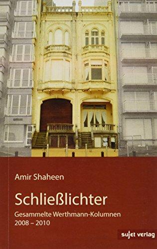 9783944201153: Schließlichter: Gesammelte Werthmann-Kolumnen 2008-2010